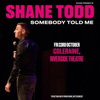 Shane Todd - Somebody Told Me 2020
